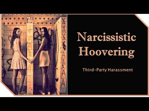 Narcissistic Hoovering: Third-Party Harassment