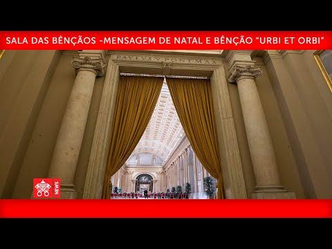 """Mensagem de Natal e Bênção """"Urbi et Orbi"""" 25 de dezembro 2020                 Papa Francisco"""