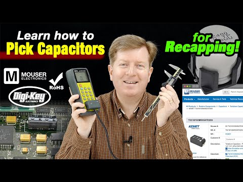 Choosing Capacitors to Recap Old Electronics