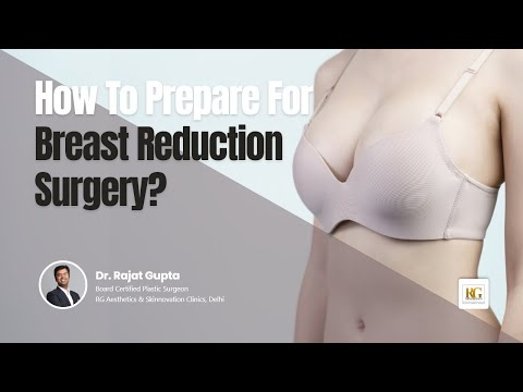 How to prepare for Breast Reduction Surgery?|Breast Reduction Surgery Guide |Dr Rajat Gupta