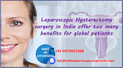 Laparoscopic Hysterectomy surgery in India offer too many benefits for global patients