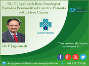 Dr. P. Jagannath Best Oncologist Provides Personalized Care for Patients with Liver Cancer