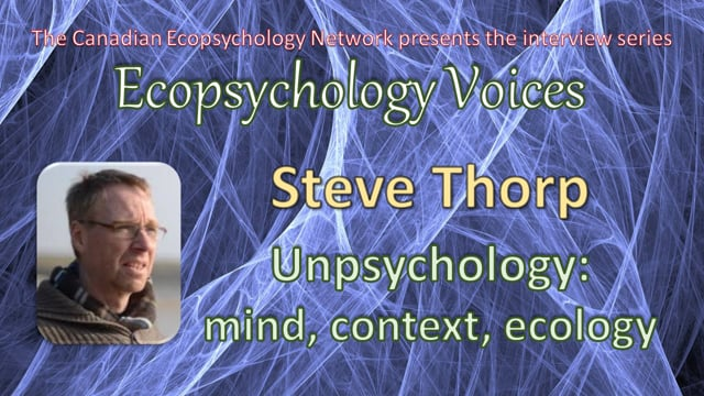 Ecopsychology Voices Interview with Steve Thorp - Unpsychology