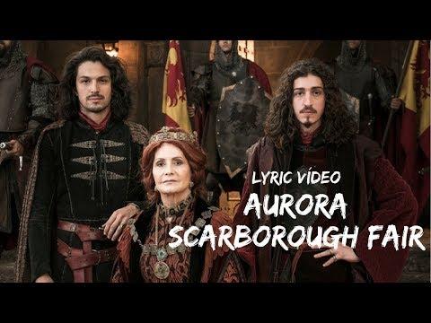 Scarborough Fair - Aurora | Deus Salve o Rei (Lyric Vídeo) TEMA DE ABERTURA