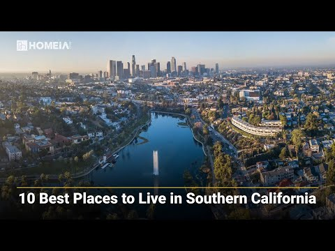 10 Best Places to Live in Southern California | HOMEiA's Living Guides