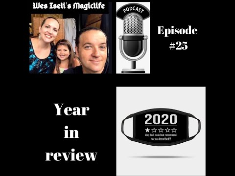 Wes Iseli's Magiclife Podcast #25 (Year in Review)