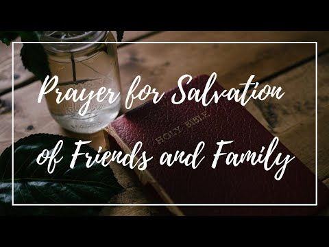 Prayer for Salvation of Friends and Family