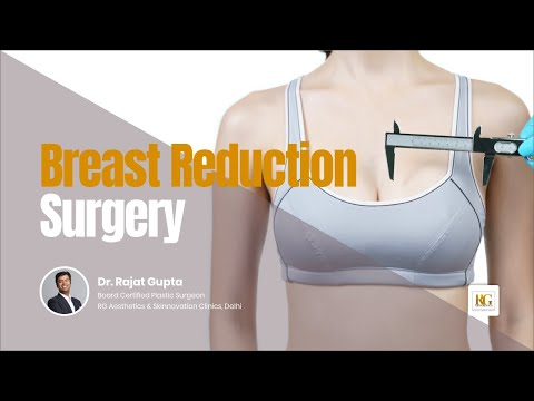 Breast Reduction Surgery |Breast Reduction Surgery Guide | Reduction Mammaplasty |Dr Rajat Gupta