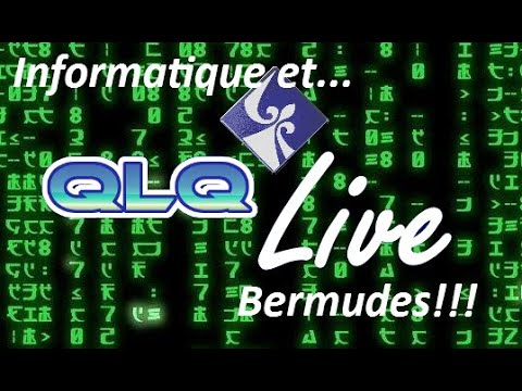 QLQ Live Épisode 3 Informatique et Bermudes !