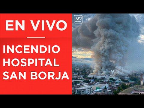 EN VIVO | INCENDIO EN HOSPITAL SAN BORJA - SANTIAGO EN CHILE