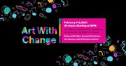 Art With Change: A 24-Hour Fundraiser