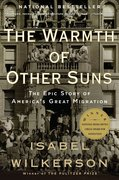 Cultural Academy II: The Warmth of Other Suns: The Epic Story of America's Great Migration by Isabel Wilkerson