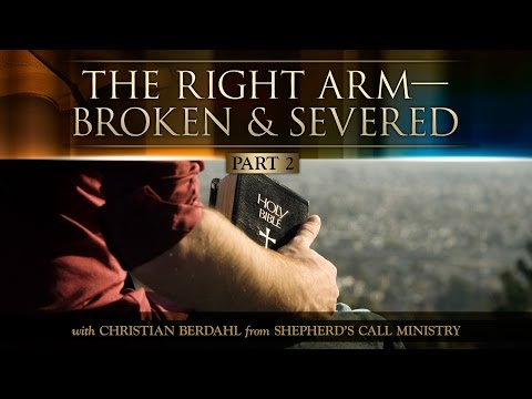 The Right Arm—Broken and Severed, Part 2 - Christian Berdahl