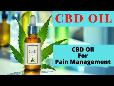 CBD Oil - Using CBD Oil for Pain Management - Does It Work?