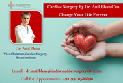 Cardiac Surgery By Dr. Anil Bhan Can Change Your Life Forever