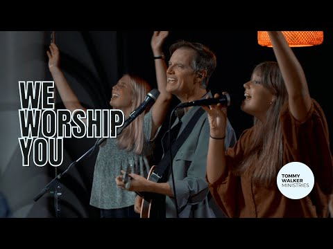 """We Worship You"" 