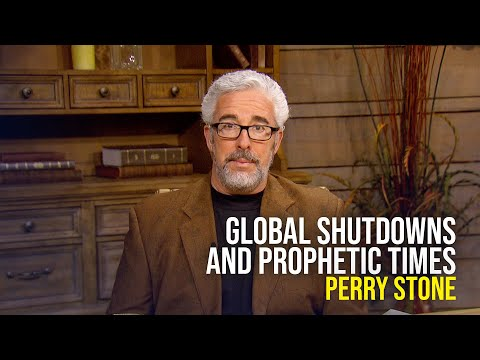 Global Shutdowns and Prophetic Times - Perry Stone