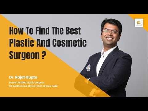 How To Find The Best Plastic And Cosmetic Surgeon? | Dr Rajat Gupta, Plastic Surgeon | RG Aesthetics