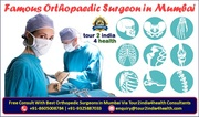 List of Famous Orthopaedic Surgeon in Mumbai Options and the New You
