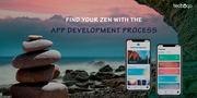 FIND YOUR ZEN WITH THE APP DEVELOPMENT PROCESS1