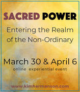 This TUESDAY! Sacred Power: Entering the Realm of the Non-Ordinary. Online experiential event