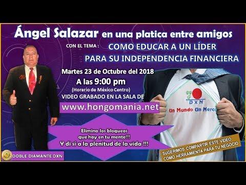 Ángel Salazar Maldonado con el tema como Educar a un Líder para su Independencia Financiera