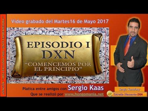 Sergio Kaas en hongomania.net tema Episodio I DXN comencemos por el principio