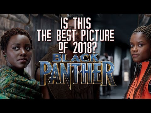 Is Black Panther the Best Picture of 2018?