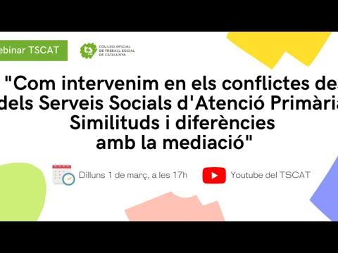 """Webinar """"Com intervenim en els conflictes des dels Serveis Socials d'Atenció Primària (SSAP)"""""""