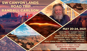 SW Experience II Canyon Lands With Randall Carlson May 20-24, 2021