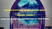 CORNER*3:16*STONE CHRISTIAN FAITH BASE NIAGARA CANADA PHOTO