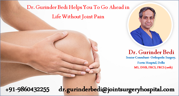 Dr. Gurinder Bedi Helps You To Go Ahead in Life Without Joint Pain