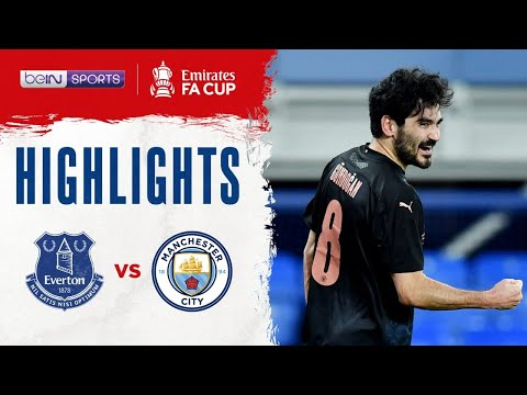 Everton 0-2 Manchester City | FA Cup 20/21 Match Highlights