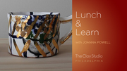 The Clay Studio's Lunch & Learn: Joanna Powell