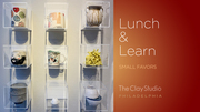 The Clay Studio's Lunch & Learn: Small Favors