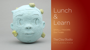 The Clay Studio's Lunch & Learn: Small Favors Finale