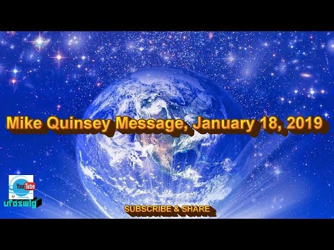 Mike Quinsey Message, January 18, 2019