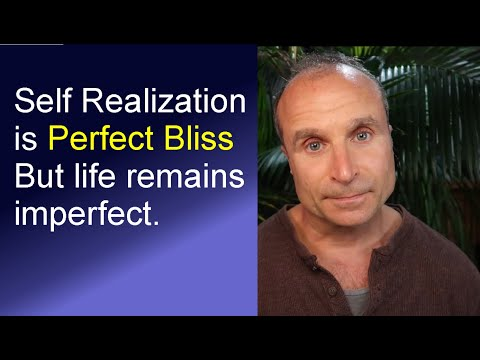 Self Realization is Perfect Bliss; Your Outer Life Remains Imperfect