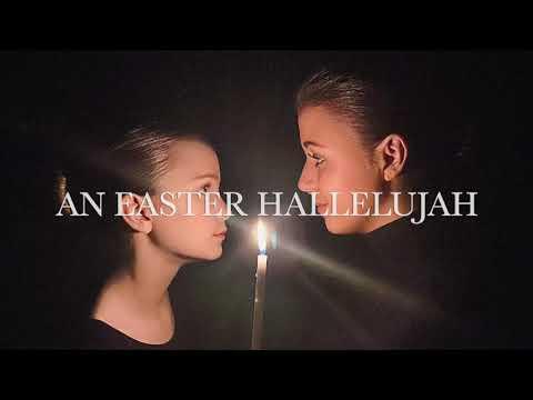 An Easter Hallelujah - Cassandra Star & her sister Callahan