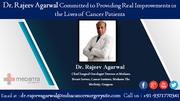 Dr. Rajeev Agarwal Committed to Providing Real Improvements in the Lives of Cancer Patients