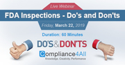 FDA Inspections - Do's and Don'ts 2019