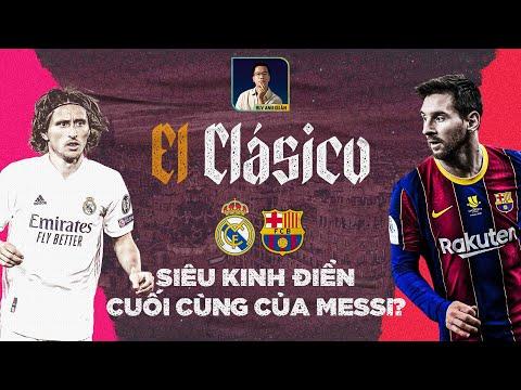 EL CLASICO - REAL MADRID VS BARCELONA: CÓ THỂ, ĐÂY LÀ SIÊU KINH ĐIỂN CUỐI CÙNG CỦA MESSI…