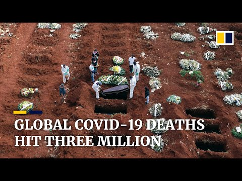 Global Covid-19 death toll passes three million mark