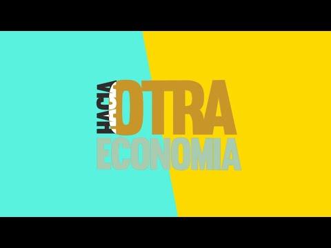 HACIA OTRA ECONOMIA - Trabajo y la Economía Social  y Solidaria