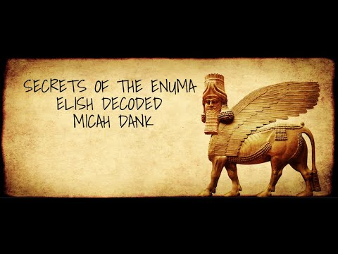 We Blew The Lid Off The Oldest Creation Story Known to Man, Enuma Elish, Micah Dank