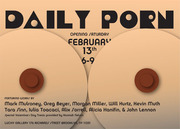 """""""Daily Porn"""" Opening Reception"""