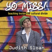 Nuyorican Poets Cafe Presents Yo Miss! Teaching inside the Cultural Divide, Vol 1