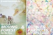 """RABBITHOLEPROJECTS PRESENTS: """"MOVING FOREST"""" by Nu Ryu , """"BUBBLES, PARTICLES, I"""" by Yuriko Katori"""