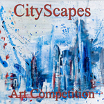 "Call for Art – 8th Annual ""CityScapes"" Online Art Competition"