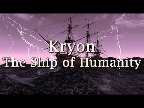 """Kryon - """"The Ship of Humanity"""" - 2019"""